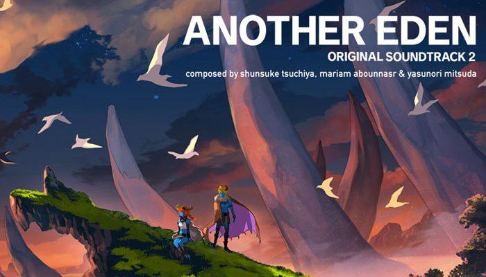 アナザーエデン オリジナル・サウンドトラック 2 が9月5日に発売決定!通常版に加え8bitアレンジCD付属版も予約開始!